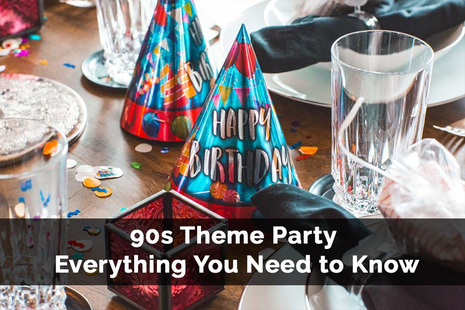 90s Theme Party For The Throwback Bash Of Century
